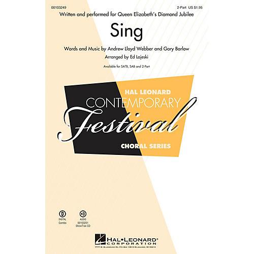 Hal Leonard Sing (Queen Elizabeth's Diamond Jubilee  2-Part Mixed) 2-Part arranged by Ed Lojeski