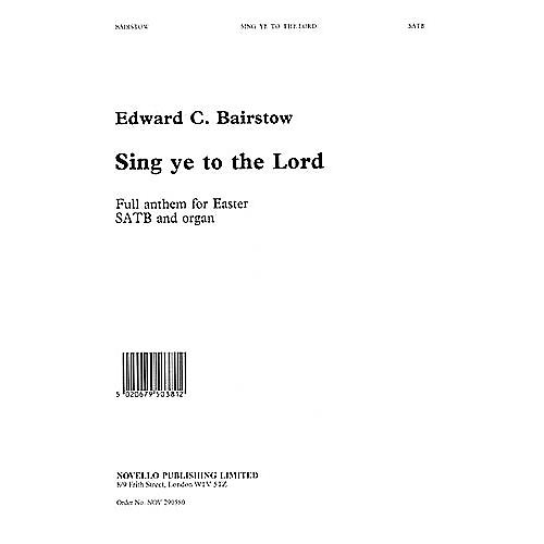 Novello Sing Ye to the Lord SATB Composed by Edward Bairstow