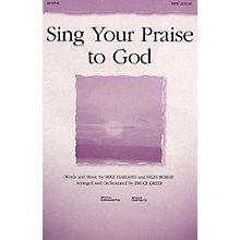 PraiseSong Sing Your Praise to God IPAKO Arranged by Bruce Greer