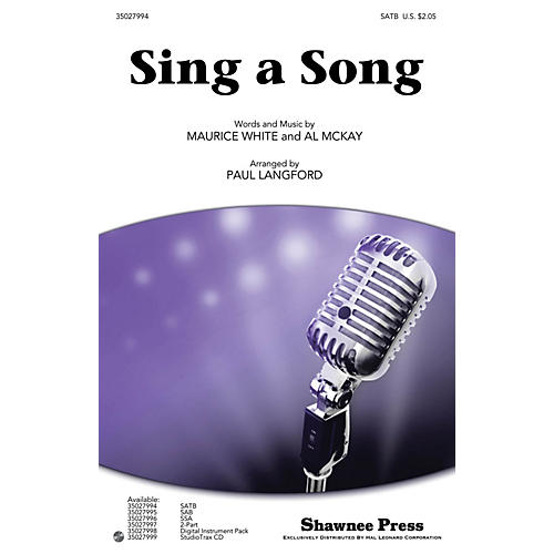 Shawnee Press Sing a Song SATB by Earth, Wind & Fire arranged by Paul Langford