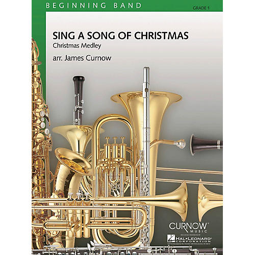 Curnow Music Sing a Song of Christmas (Grade 1 - Score and Parts) Concert Band Level 1 Arranged by James Curnow