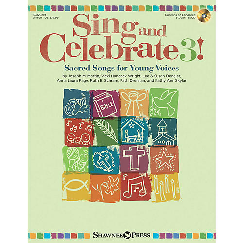 Shawnee Press Sing and Celebrate 3! Sacred Songs for Young Voices Unison Book/CD composed by Joseph M. Martin