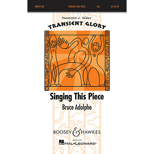 Boosey and Hawkes Singing This Piece (Transient Glory Series) SSA composed by Bruce Adolphe