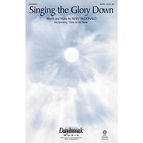 Daybreak Music Singing the Glory Down SATB arranged by Mary McDonald