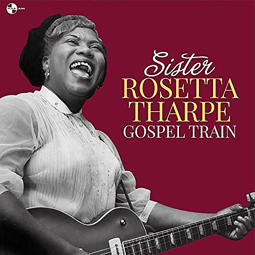 Alliance Sister Rosetta Tharpe - Gospel Train