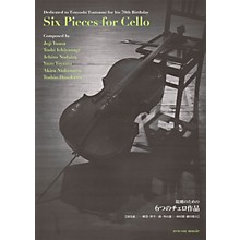 Zen-On Six Pieces for Cello (Dedicated to Tsuyoshi Tsutsumi for His 70th Birthday) String Series Softcover
