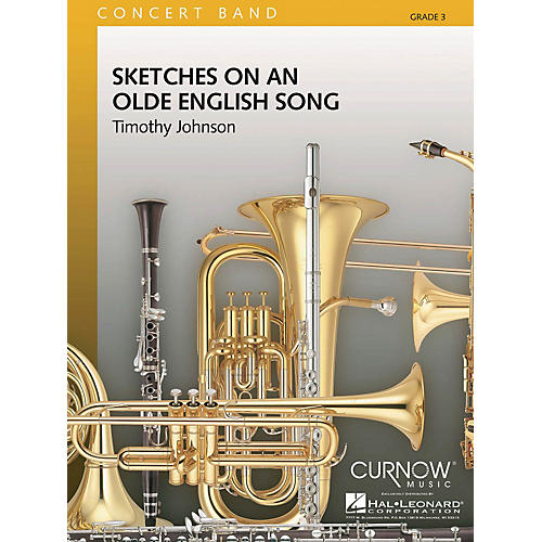 Curnow Music Sketches on an Olde English Song (Grade 3 - Score and Parts) Concert Band Level 3 by Timothy Johnson