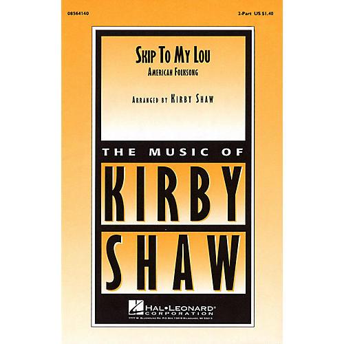 Hal Leonard Skip to My Lou 2-Part arranged by Kirby Shaw