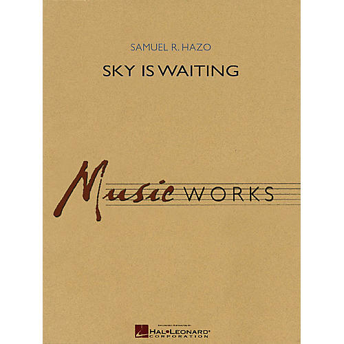 Hal Leonard Sky Is Waiting Concert Band Level 5 Composed by Samuel R. Hazo
