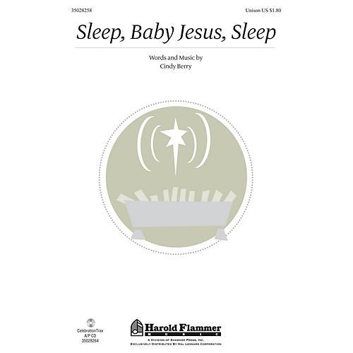 Shawnee Press Sleep, Baby Jesus, Sleep UNIS composed by Cindy Berry