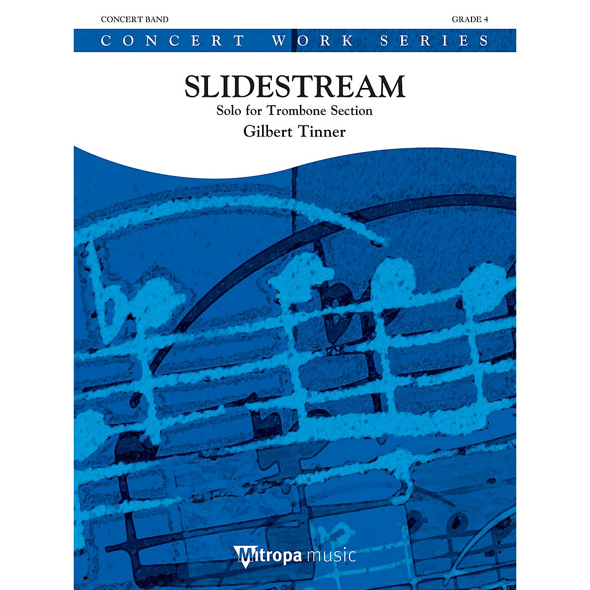 Mitropa Music Slidestream (For Trombone Section and Concert Band) Concert Band Level 4 Composed by Gilbert Tinner