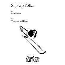 Southern Slip Up Polka (Trombone) Southern Music Series Composed by Edward Solomon
