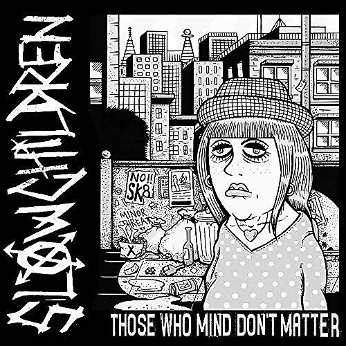 Alliance Slow Children - Those Who Mind Don't Matter