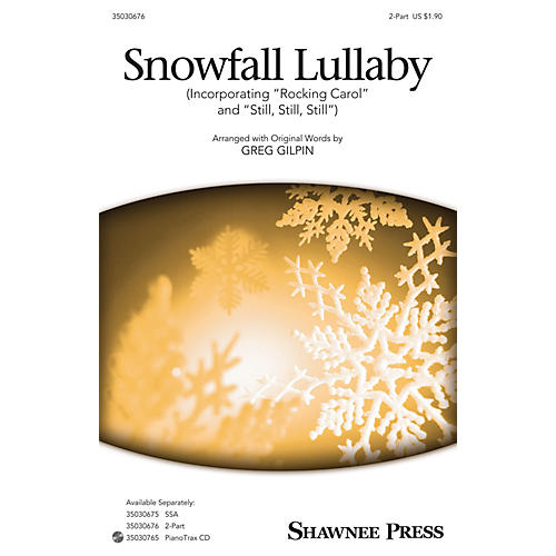 Shawnee Press Snowfall Lullaby 2-Part arranged by Greg Gilpin