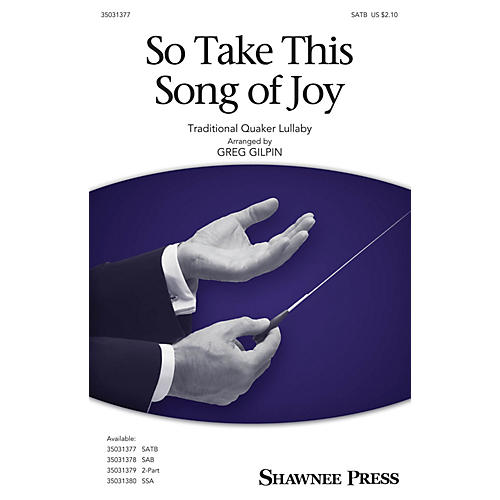 Shawnee Press So Take This Song of Joy SATB arranged by Greg Gilpin