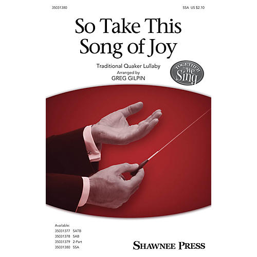 Shawnee Press So Take This Song of Joy SSA arranged by Greg Gilpin