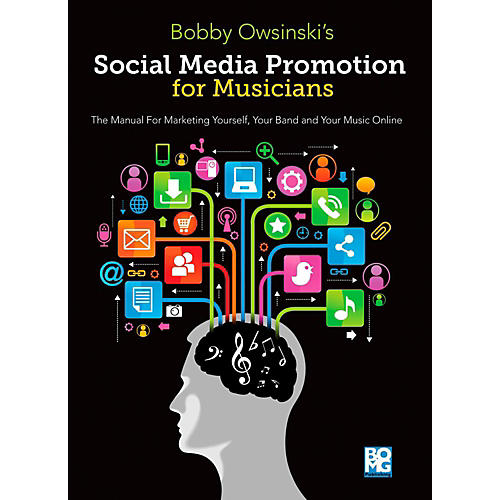 Hal Leonard Social Media Promotions for Musicians A Manual for Marketing Yourself Your Band & Your Music Online