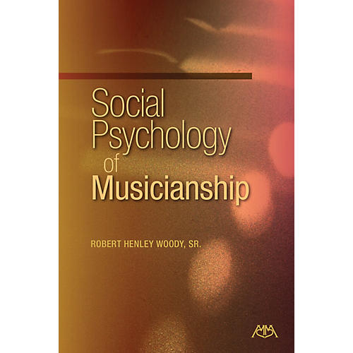 Meredith Music Social Psychology of Musicianship Meredith Music Resource Series Softcover