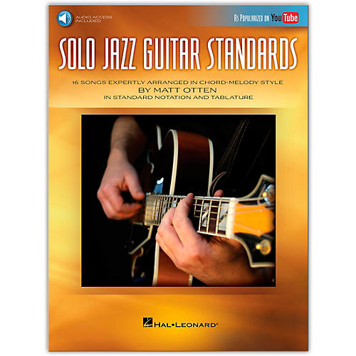 Hal Leonard Solo Jazz Guitar Standards - 16 Songs Expertly Arranged in Chord-Melody Style As Popularized on YouTube! Book/Audio Online