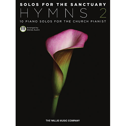 Willis Music Solos for the Sanctuary - Hymns 2 (Intermediate to Advanced Level Piano Solos) by Glenda Austin