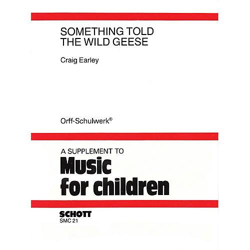 Schott Something Told the Wild Geese Schott Series
