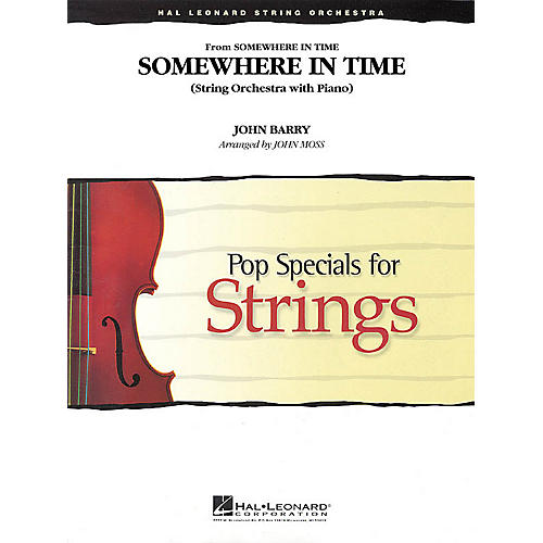 Hal Leonard Somewhere in Time (String Orchestra with Piano) Pop Specials for Strings Series Arranged by John Moss