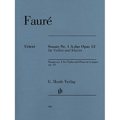 G. Henle Verlag Sonata No. 1 in A Major, Op. 13 for Violin and Piano Henle Music by Gabriel Faure Edited by Fabian Kolb