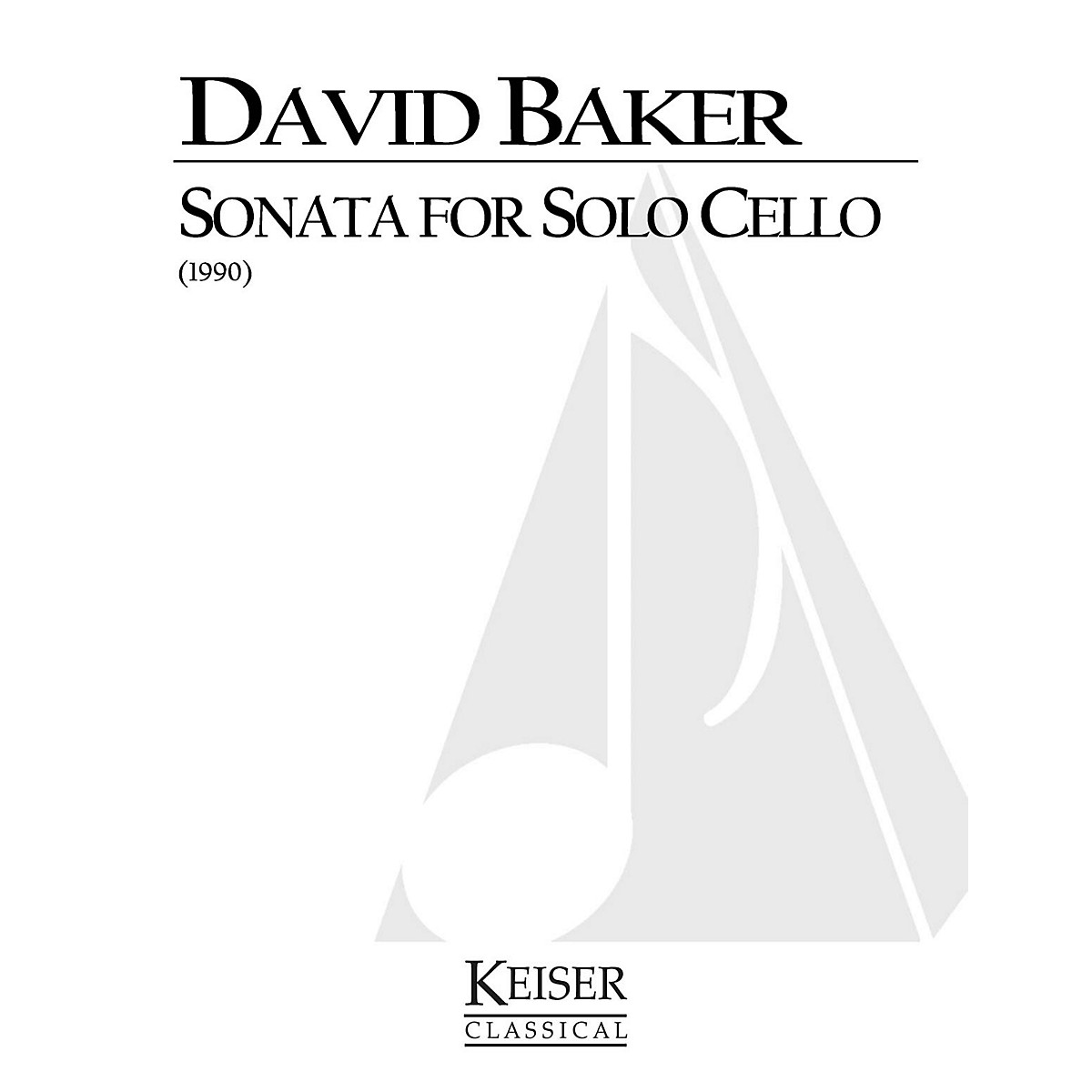 Lauren Keiser Music Publishing Sonata for Solo Cello LKM Music Series Composed by David Baker