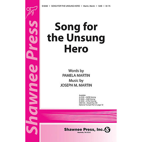 Shawnee Press Song for the Unsung Hero SATB Composed by Joseph M. Martin