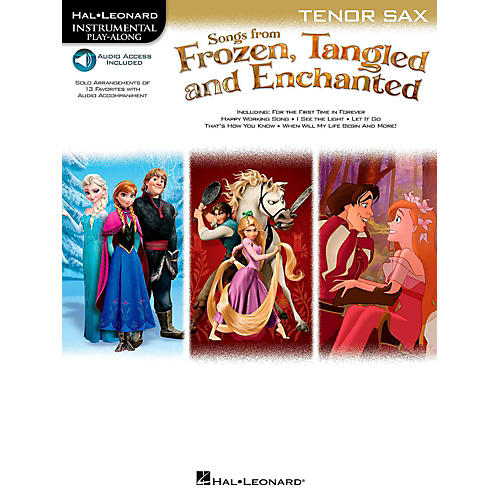 Hal Leonard Songs From Frozen, Tangled And Enchanted For Tenor Sax - Instrumental Play-Along Book/Online Audio