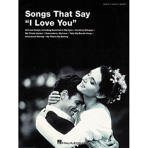 Hal Leonard Songs That Say I Love You Piano, Vocal, Guitar Songbook