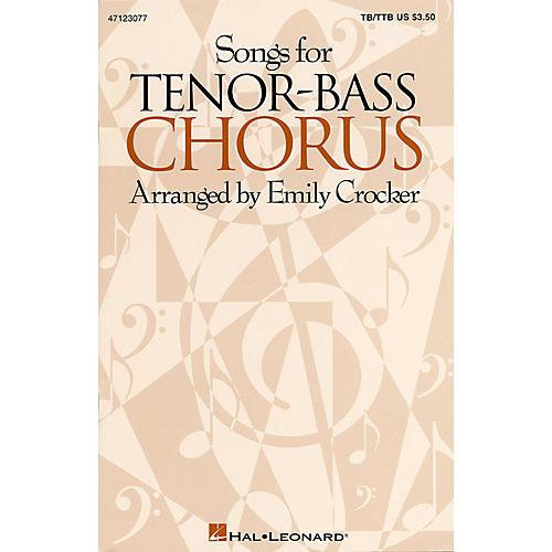 Hal Leonard Songs for Tenor-Bass Chorus (Collection) TB/TTB arranged by Emily Crocker