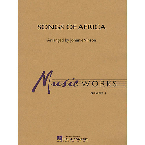 Hal Leonard Songs of Africa Concert Band Level 1.5 Arranged by Johnnie Vinson
