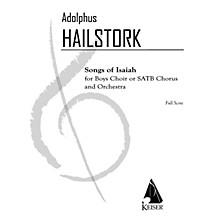 Lauren Keiser Music Publishing Songs of Isaiah (for Chorus and Orchestra) Full Score Composed by Adolphus Hailstork