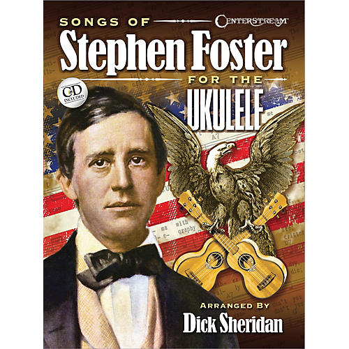 Centerstream Publishing Songs of Stephen Foster for the Ukulele Fretted Series Softcover with CD