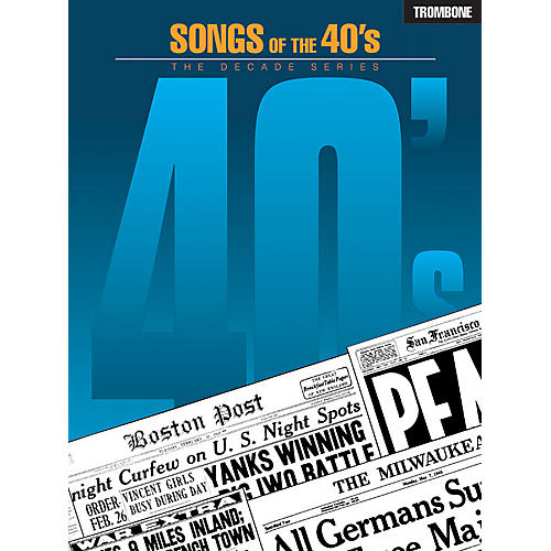 Hal Leonard Songs of the '40s (Trombone) Instrumental Folio Series