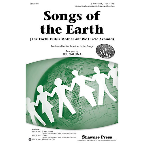 Shawnee Press Songs of the Earth (Together We Sing Series) 3-PART MIXED arranged by Jill Gallina