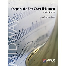 Anglo Music Press Songs of the East Coast Fishermen (Grade 3 - Score and Parts) Concert Band Level 3 by Philip Sparke