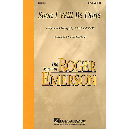 Hal Leonard Soon I Will Be Done 3-Part Mixed Arranged by Roger Emerson