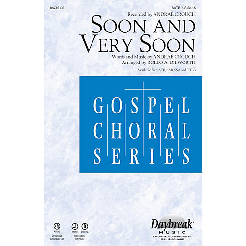 Daybreak Music Soon and Very Soon SATB by Andraé Crouch arranged by Rollo Dilworth