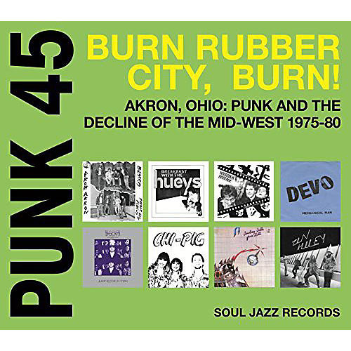 Alliance Soul Jazz Records Presents - Punk 45: Burn / Rubber City / Burn - Akron Oh