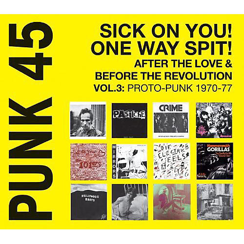 Alliance Soul Jazz Records Presents - Punk 45: Vol 3 Proto-Punk 1970-77