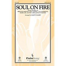 PraiseSong Soul on Fire CHOIRTRAX CD by Third Day Arranged by Marty Hamby