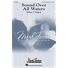 Mark Foster Sound Over All Waters SATB composed by William Malpede