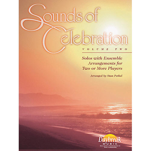 Daybreak Music Sounds of Celebration - Volume 2 (Trombone) Trombone Arranged by Stan Pethel