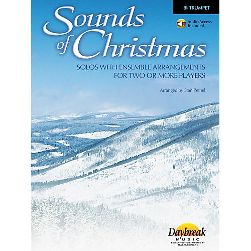 Daybreak Music Sounds of Christmas (Solos with Ensemble Arrangements for Two or More Players) Trumpet