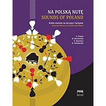 PWM Sounds of Poland [Na Polska Nute) PWM Series Softcover Composed by Various Edited by Various