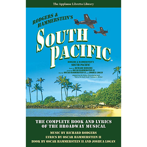 Applause Books South Pacific Applause Libretto Library Series Softcover Written by Oscar Hammerstein II