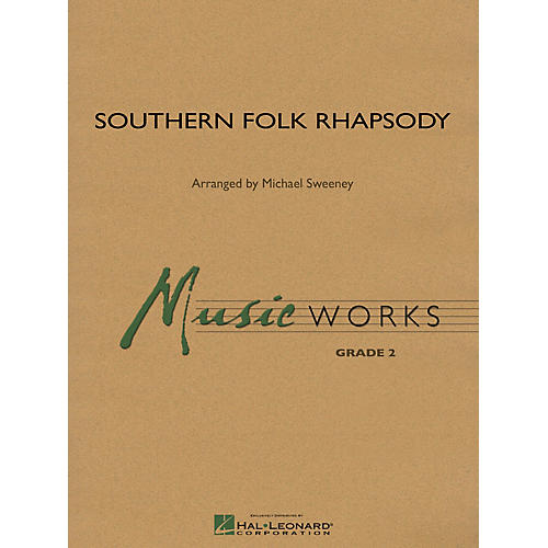 Hal Leonard Southern Folk Rhapsody Concert Band Level 2 Composed by Michael Sweeney