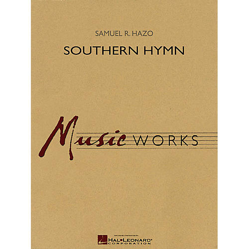 Hal Leonard Southern Hymn Concert Band Level 4 Composed by Samuel R. Hazo